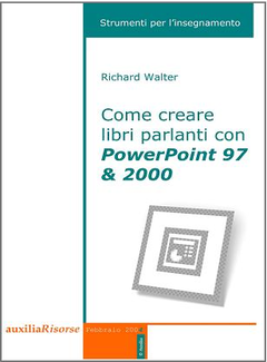 Richard Walter - Come creare libri parlanti con PowerPoint 97 & 2000 (2004)