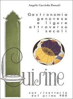 Angelo Cacciola Donati - Gastronomia genovese e ligure attraverso i secoli (2009)