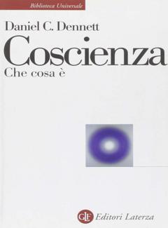 Daniel C. Dennett, P. Weiner - Coscienza. Che cosa è (2009)