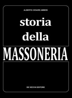 Alberto Cesare Ambesi - Storia della massoneria (1971)
