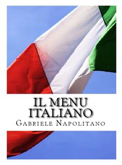 Gabriele Napolitano - Il menu italiano. 6 semplici menù dall'antipasto al dolce (2013)