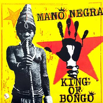Mano Negra - King Of Bongo (1991) .flac