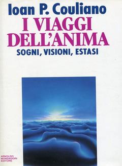 Ioan P. Couliano - I viaggi dell'anima. Sogni, visioni, estasi (1991)