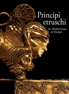 Aa. Vv. - Principi etruschi tra Mediterraneo ed Europa (2000)