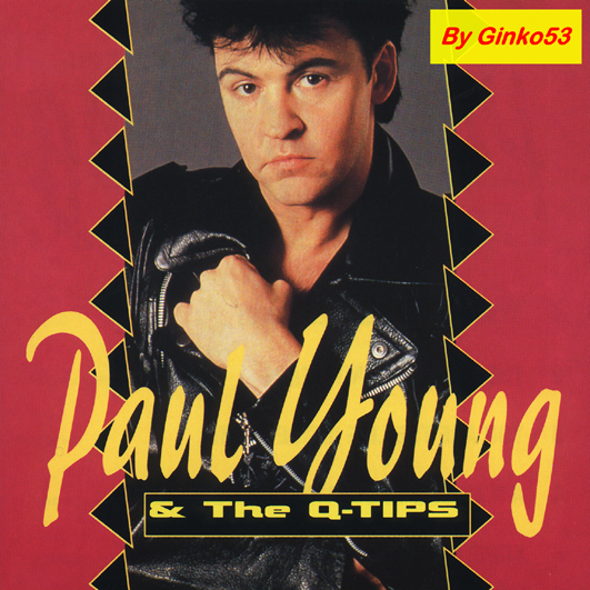 Paul Young - Paul Young & The Q-Tips (1982)