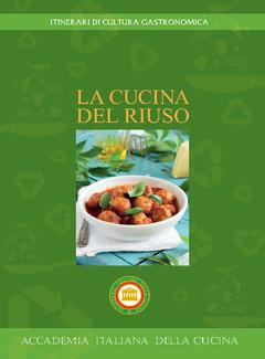 Accademia italiana della cucina - La cucina del riuso (2016)