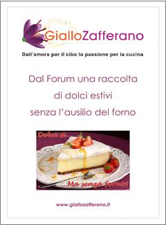 Giallo Zafferano - Dal Forum una raccolta di dolci estivi senza l'ausilio del forno (2010)