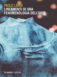 Paolo Landi - Lineamenti di una fenomenologia dell'arte (2020)