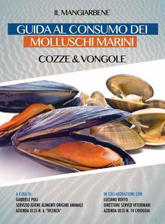 Aa. Vv. - Guida al consumo dei molluschi marini, cozze e vongole. A cura del Dott. Gabriele Poli (2012)