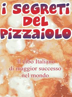Pasquale Franzese, Giuseppe Olianas - I segreti del pizzaiolo (2014)