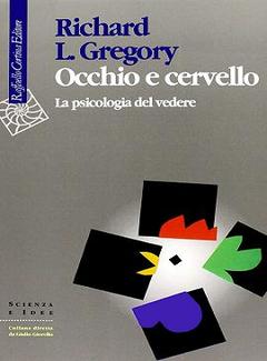 Richard L. Gregory - Occhio e cervello. La psicologia del vedere (1998)