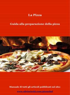 Silvio Cicchi - La Pizza. Guida alla preparazione della pizza (2014)