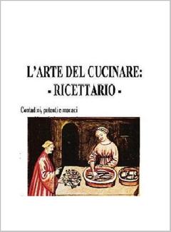 L'Arte Del Cucinare - Ricettario. Contadini, potenti e Monaci (2005)