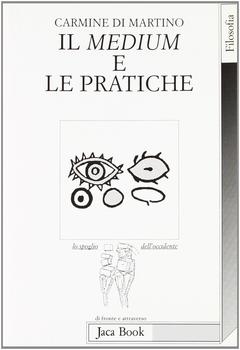 Carmine Di Martino - Il medium e le pratiche (1998)