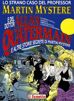 Supplemento speciale de «Il Fumetto» - Lo strano caso del Professor Martin Mystere e del Dottor Allan Quatermain (1990)