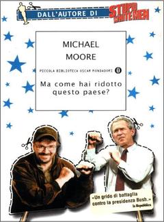 Michael Moore - Ma come hai ridotto questo paese? (2004)