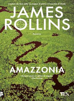 James Rollins - Amazzonia (2012)