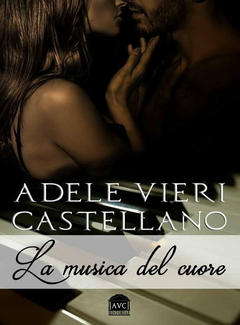 Adele Vieri Castellano - La musica del cuore (2016)