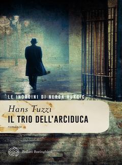 Hans Tuzzi - Il trio dell'arciduca. Le indagini di Neron Vukcic (2014)