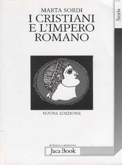 Marta Sordi - I cristiani e l'impero romano (2011)