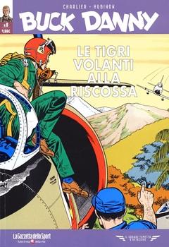 Il grande fumetto d'aviazione - Buck Danny 08 - Le Tigri Volanti alla riscossa - Le Tigri Volanti contro i pirati (2021)