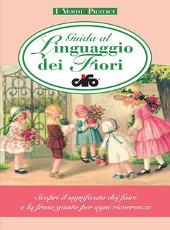 Aa. Vv. - Guida al linguaggio dei fiori Cifo (2008)