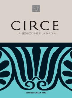 Cristiana Franco (a cura di) - Circe. La seduzione e la magia (2018)