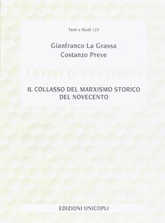 Gianfranco La Grassa, Costanzo Preve - La fine di una teoria. Il collasso del marxismo storico del Novecento (1996)