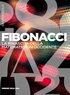 Pier Daniele Napolitani (a cura di) - Fibonacci. La rinascita della matematica in occidente (2017)