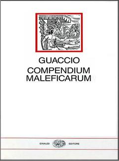 Francesco Maria Guaccio - Compendium maleficarum. A cura di Luciano Tamburini (1992)