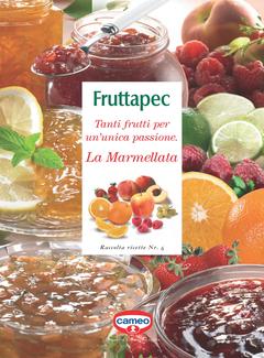 Cameo Fruttapec - Tanti frutti per un'unica passione. La Marmellata. Raccolta ricette Nr. 6 (2011)
