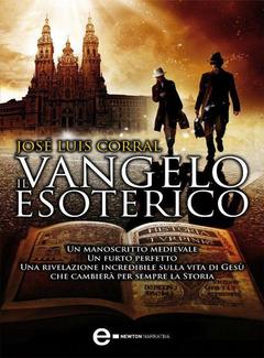 Josè Luis Corral - Il Vangelo esoterico (2013)
