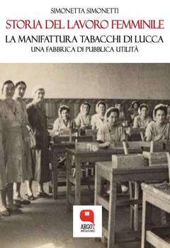 Simonetta Simonetti - Storia del lavoro femminile (2021)