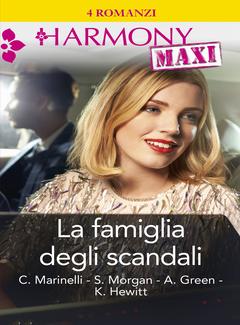 Carol Marinelli, Sarah Morgan, Abby Green, Kate Hewitt - La famiglia degli scandali (2018)