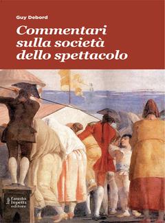 Guy Debord - Commentari sulla società dello spettacolo (2013)