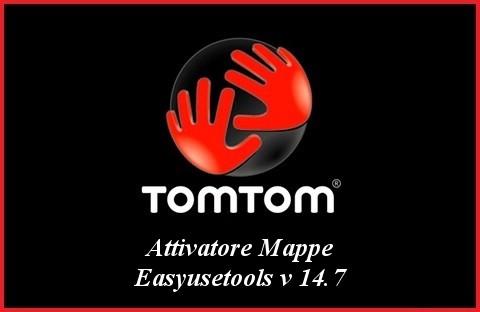 Tom Tom - Attivatore Mappe Easyusetools.v.14.7