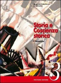 Massimo Bontempelli, Ettore Bruni - Storia e Coscienza Storica. Vol. 3 (2014)