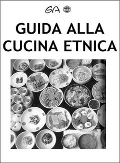 Aa. Vv. - Guida alla cucina etnica. A cura di Paola Cristina Curcio