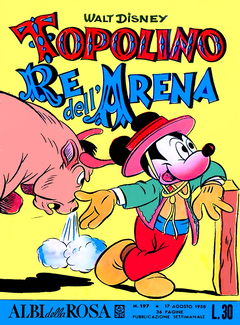 Albi della Rosa n. 197 - Topolino re dell'arena (1958)