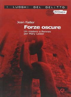 Jean Failler - Forze oscure. Un mistero a Rennes per Mary Lester (2010)