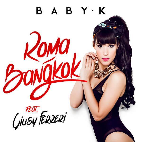 Baby K - Roma - Bangkok ft. Giusy Ferreri (iTunes)(Bonus Track)(2015).mp4 HD 720p - Ita