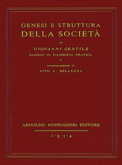 Giovanni Gentile - Genesi e struttura della società. Saggio di filosofia pratica (1954)