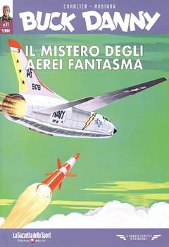Il grande fumetto d'aviazione - Buck Danny 11 - Il mistero degli aerei fantasma - Allarme atomico (2021)