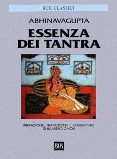 Abhinavagupta - Essenza dei Tantra. A cura di Raniero Gnoli (2002)