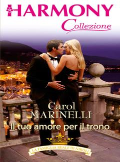 Carol Marinelli - Il tuo amore per il trono (2015)