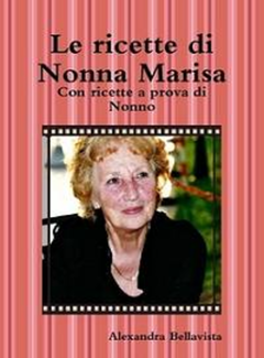 Alexandra Bellavista - Le ricette di Nonna Marisa (2013)