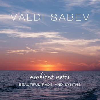 Valdi Sabev Ambient Notes