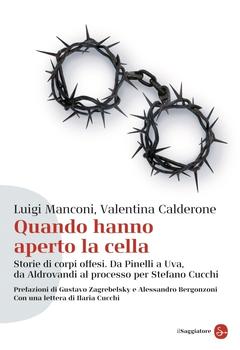 Luigi Manconi, Valentina Calderone - Quando hanno aperto la cella. Nuova edizione aggiornata (2013)