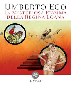 Umberto Eco - La misteriosa fiamma della regina Loana. Ediz. illustrata (2014)