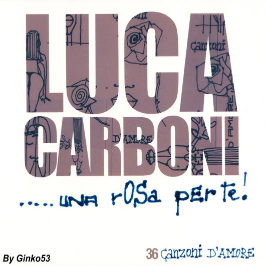 Cover Album of Luca Carboni - Una Rosa Per Te (2007)